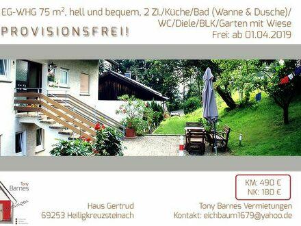 P R O V I S I O N S F R E I ! EG-Wohnung, 2 Zi. /Küche/Bad/WC/Diele/BLK/hell und bequem
