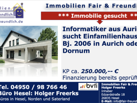 Dornum - Suche für einen Informatiker aus Aurich ein Einfamilienhaus in Aurich oder Dornum