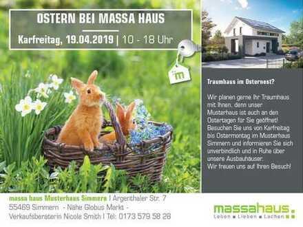 Musterhausbesichtigung am Karfreitag, 19.04. von 10 - 18 Uhr bei massa haus in Simmern!