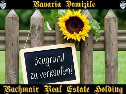 ***BAVARIA DOMIZILE: HERRLICHES BAUGRUNDSTÜCK IN ZENTRALER LAGE!***!***