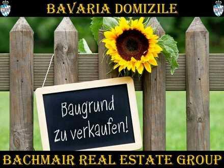 ***BAVARIA DOMIZILE: RESERVIERT!!! TRAUMHAFTES GRUNDSTÜCK IN UNVERBAUBARER LAGE. RESEVIERT!!!***