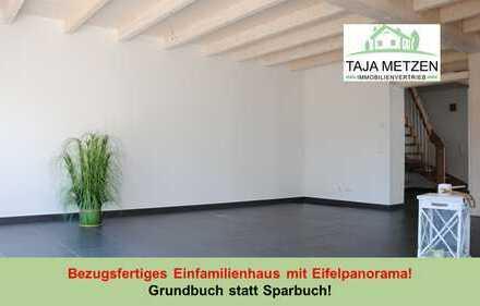 Bezugsfertiges Einfamilienhaus mit Eifelpanorama! Grundbuch statt Sparbuch!!!