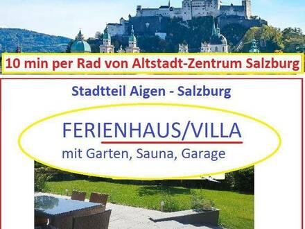 Gehobenes FERIENHAUS - Ferien-Villa - 10 min von Altstadt Salzburg - GARTEN, Sauna, Garage, Parkplatz - Nähe Schloss Ai…