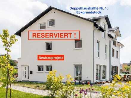 RESERVIERT: Neubauprojekt 1: Große Doppelhaushälfte auf attraktivem Eckgrundstück