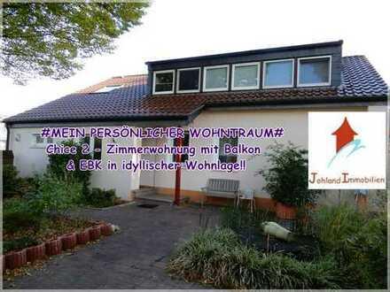 #MEIN PERSÖNLICHER WOHNTRAUM# Chice 2-Zimmerwohnung mit Balkon & EBK in idyllischer Wohnlage!!