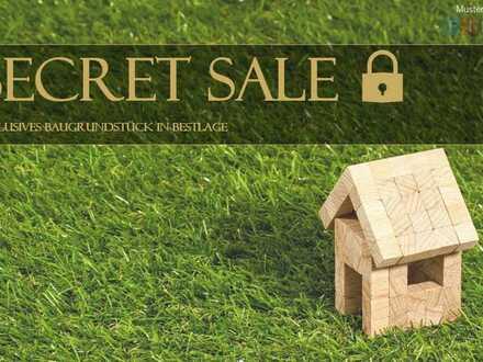 Secret Sale: Ihr Baugrundstück in Bestlage!