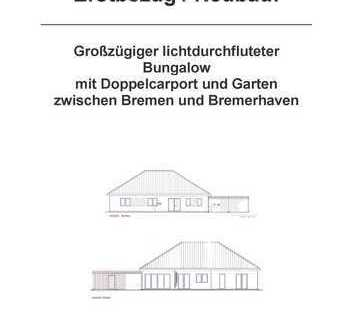 Erstbezug: Großzügiger lichtdurchfluteter Bungalow mit Carport u. Garten zw. Bremen u. Bremerhaven