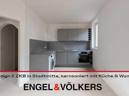 Design 2 ZKB ETW in Stadtmitte, kernsaniert mit Küche & Wama!