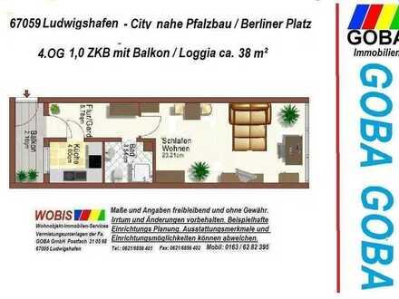 Lu-City - 01.03.21 helle 1,0 ZKB 38 m² sep. Küche mit EBK, Wohn-u. Arbeitsber.+Loggia Nähe Pfalzbau