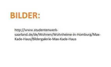 Nachmieter für tolles möbeliertes Zimmer in Homburgs schönsten Studentenwohnheim (Max-Kade Haus)