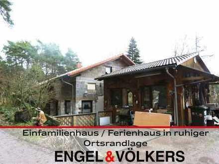 Einfamilienhaus / Ferienhaus in ruhiger Ortsrandlage