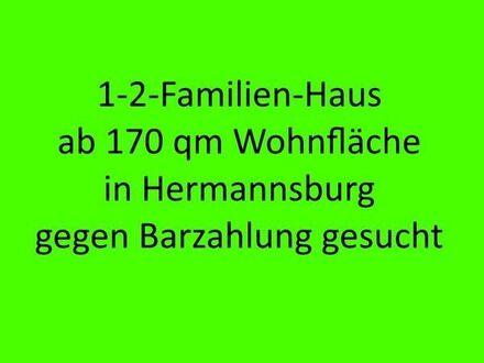 Suche 1-2-Familienhaus ab 170 qm in Hermannsburg gegen Barzahkung