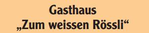 """Gasthaus """"Zum weissen Rössli"""""""