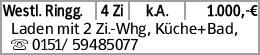 Westl. Ringg. 4 Zi k.A. 1.000,-€ Laden mit 2 Zi.-Whg, Küche+Bad, s 0151/...
