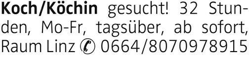 Koch/Köchin gesucht! 32 Stunden, Mo-Fr, tagsüber, ab sofort, Raum Linz 0664/8070978915
