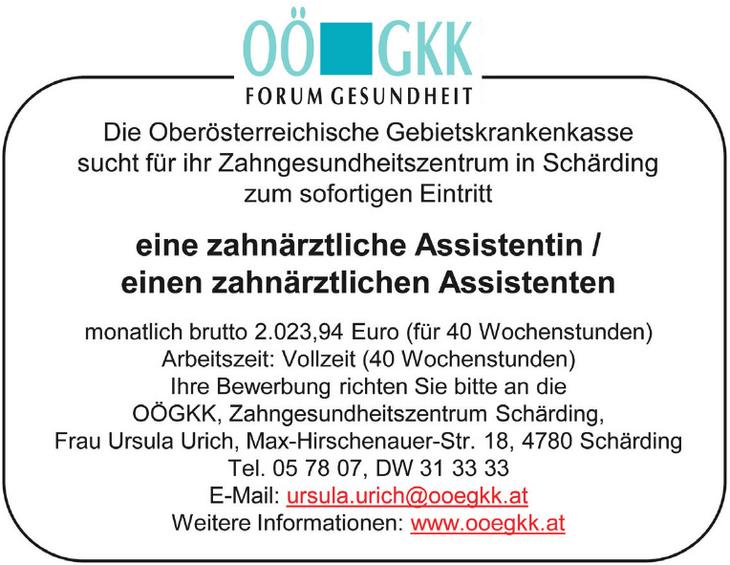 Die Oberösterreichische Gebietskrankenkasse sucht für ihr Zahngesundheltszentrum in Schärding zum sofortigen Eintritt