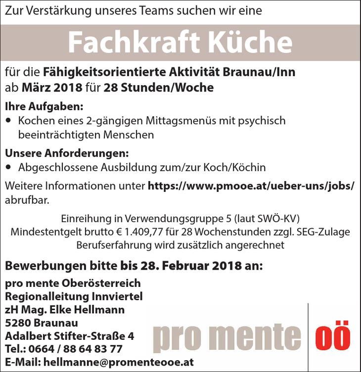Zur Verstärkung unseres Teams suchen wir eine Fachkraft Küche für die Fähigkeitsorientierte Aktivität Braunau/Inn ab März 2018 für 28 Stunden/Woche