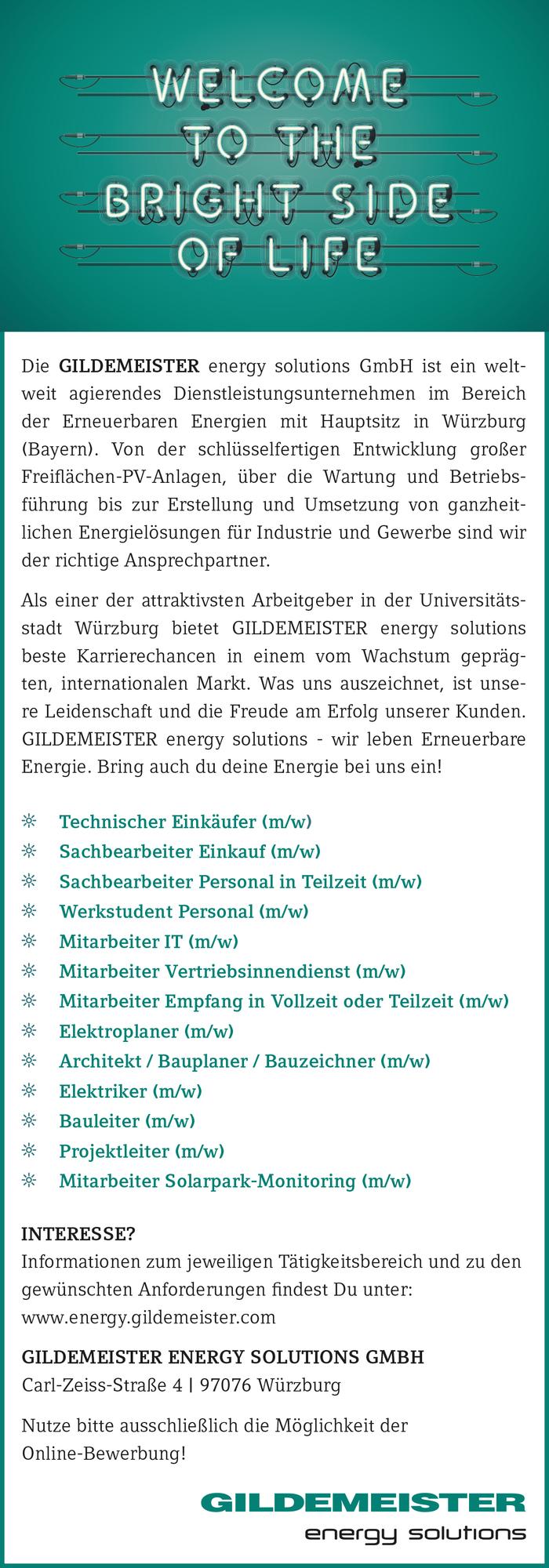 Die GILDEMEISTER energy solutions GmbH ist ein weltweit agierendes Dienstleistungsunternehmen im Bereich der Erneuerbaren Energien mit Hauptsitz in Würzburg (Bayern). Von der schlüsselfertigen Entwick
