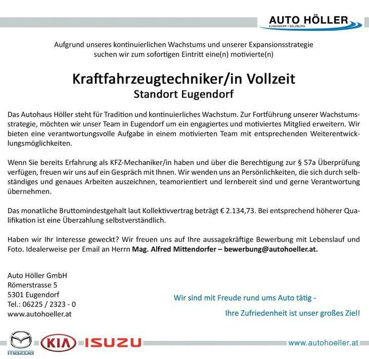 Aufgrund unseres kontinuierlichen Wachstums und unserer Expansionsstrategie  suchen wir zum sofortigen Eintritt eine(n) motivierte(n) Kraftfahrzeugtechniker(in) Vollzeit am Standort Eugendorf.
