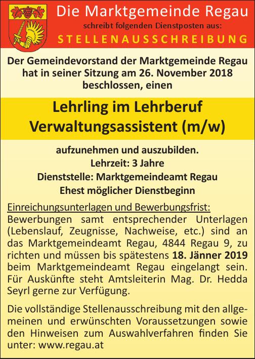 Der Gemeindevorstand der Marktgemeinde Regau hat in seiner Sitzung am 26. November 2018 beschlossen, einen Lehrling im Lehrberuf Verwaltungsassistent (m/w) aufzunehmen und auszubilden.