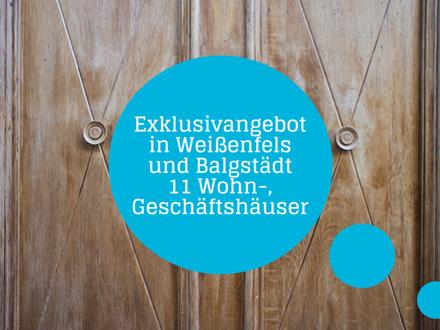 +++Attraktives Investment: Wohn-, Geschäftshäuser in Balgstädt und Weißenfels+++