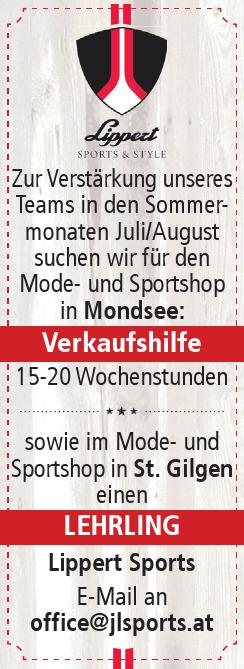 Zur Verstärkung unseres Teams in den Sommermonaten Juli/August suchen wir für den Mode- und Sportshop in Mondsee:  Verkaufshilfe 15-20 Wochenstunden sowie im Mode- und