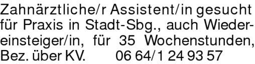 Zahnärztliche/r Assistent/in gesuchtfür Praxis in Stadt-Sbg., auch Wiedereinsteiger/in, für 35 Wochenstunden, Bez. über KV. 0664/1249357