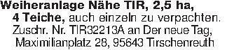 Weiheranlage Nähe TIR, 2,5 ha,...