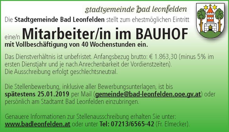 Die Stadtgemeinde Bad Leonfelden stellt zum ehestmöglichen Eintritt eine/n Mitarbeiter/in im BAUHOF mit Vollbeschäftigung von 40 Wochenstunden ein.