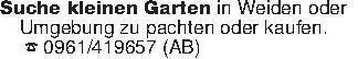 Suche kleinen Garten in Weiden...