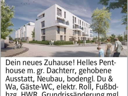 Dein neues Zuhause! Helles Pent-house m. gr. Dachterr, gehobene Ausstatt,...