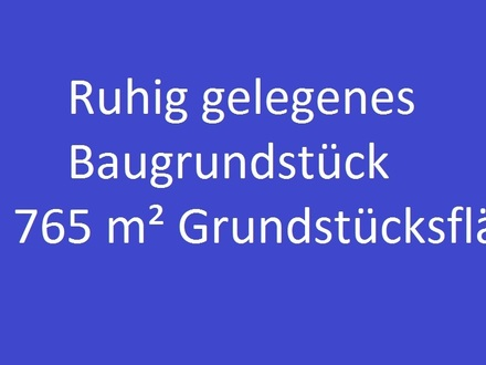 RUHIG GELEGENES BAUGRUNDSTÜCK