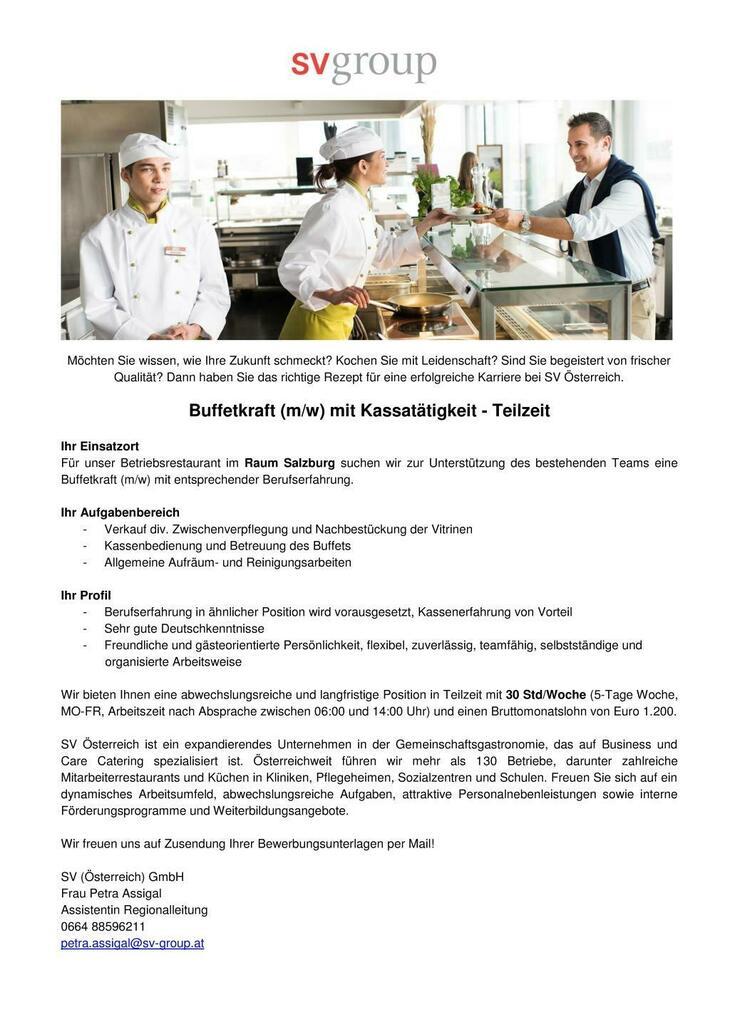Für unser Betriebsrestaurant im Raum Salzburg suchen wir zur Unterstützung des bestehenden Teams eine Buffetkraft (m/w) mit entsprechender Berufserfahrung.