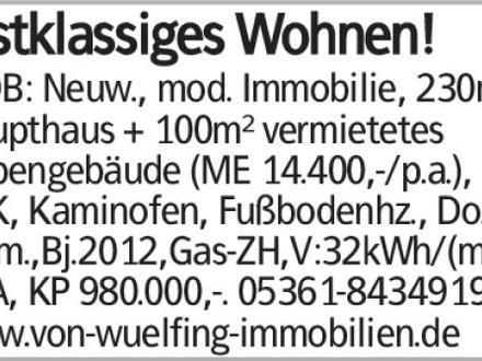 Erstklassiges Wohnen! WOB: Neuw., mod. Immobilie, 230m² Haupthaus + 100m²...