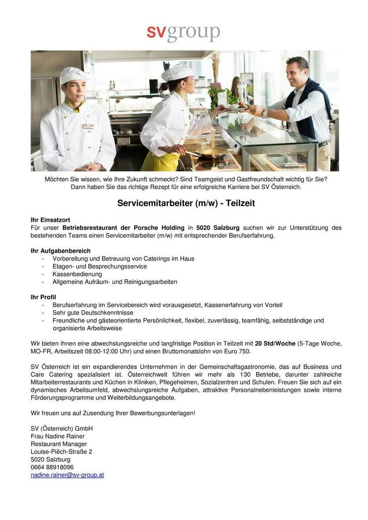 Für unser Betriebsrestaurant der Porsche Holding in 5020 Salzburg suchen wir zur Unterstützung des bestehenden Teams einen Servicemitarbeiter (m/w) mit entsprechender Berufserfahrung.