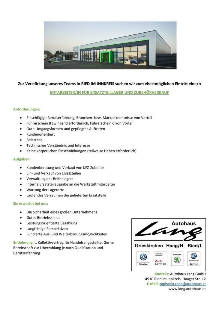 Zur Verstärkung unseres Teams in RIED IM INNKREIS suchen wir zum ehestmöglichen Eintritt einen motivierte/n Mitarbeiter/in für das Ersatzteilelager und Zubehörverkauf