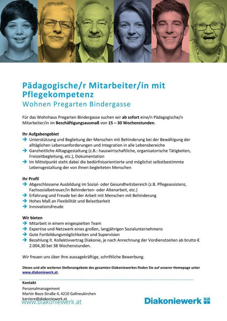 Für das Wohnhaus Pregarten Bindergasse suchen wir ab sofort eine/n Pädagogische/n Mitarbeiter/in im Beschäftigungsausmaß von 15 – 30 Wochenstunden.