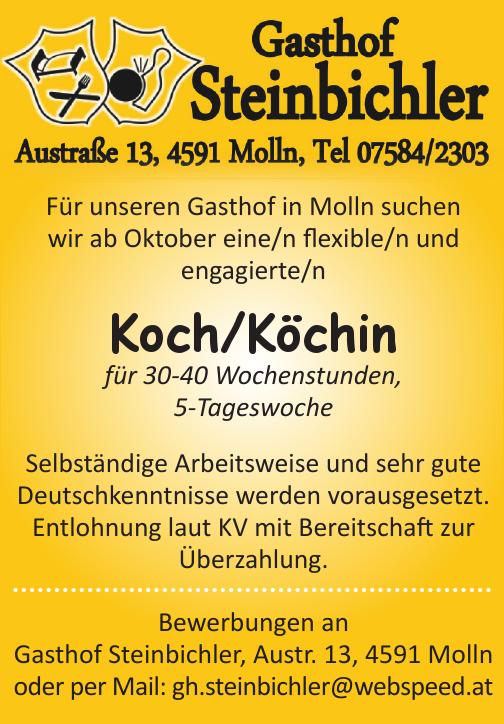 Für unseren Gasthof in Molln suchen wir ab Oktober eine/n fl exible/n und engagierte/n Koch/Köchin für 30-40 Wochenstunden, 5-Tageswoche