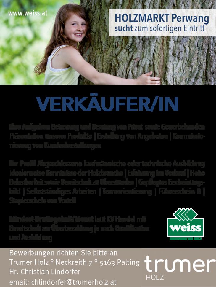 Wir suchen einen leidenschaftlichen Verkäufer mit Affinität zum Werkstoff Holz für unseren Trumer Holzmarkt in Palting.