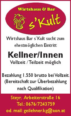 Wirtshaus Bar s`Kult sucht zum ehestmöglichen Eintritt Kellner/Innen Vollzeit / Teilzeit möglich
