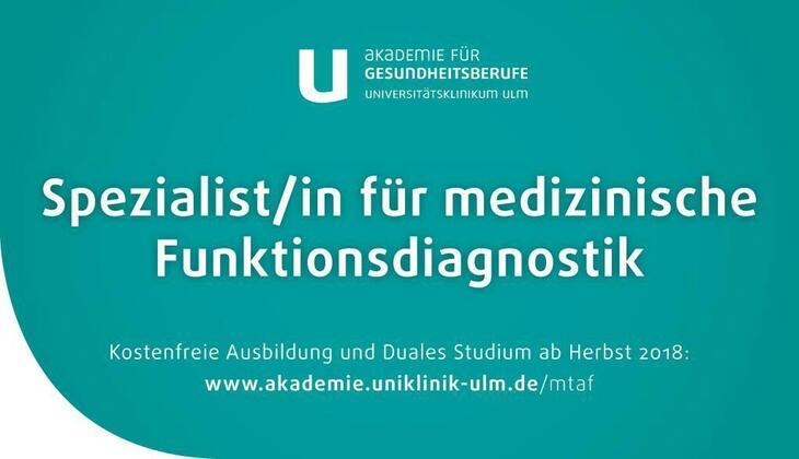 Kostenfreie Ausbildung und Duales Studium ab Herbst 2018: www.akademie.uniklinik-ulm.de/mtaf