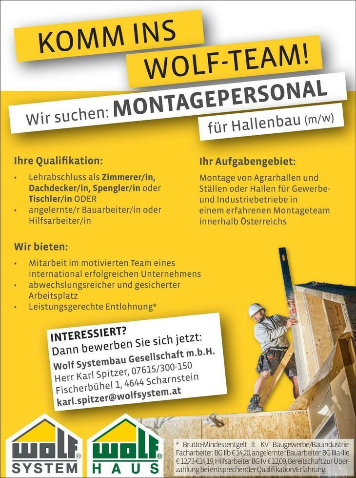 Ihr Aufgabengebiet: Montage von Hallen innerhalb Österreichs; Ihre Qualifikation: Lehrabschluss als Zimmerer/in, Dachdecker/in, Spengler/in oder Tischler/in ODER angelernte/r Bauarbeiter/in
