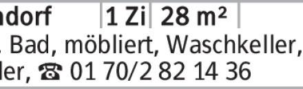 Anzeigentitel Kü., Bad, möbliert, Waschkeller, Keller, [S:A] 0170/2821436