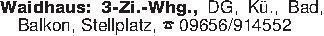 Waidhaus: 3-Zi.-Whg., DG, Kü.,...