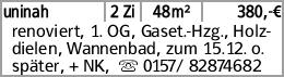 uninah 2 Zi 48m² 380,-€ renoviert, 1. OG, Gaset.-Hzg., Holzdielen, Wannenbad,...
