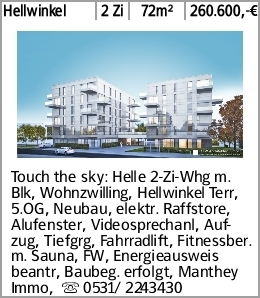 Hellwinkel 2 Zi 72m² 260.600,-€ Touch the sky: Helle 2-Zi-Whg m. Blk, Wohnzwilling,...