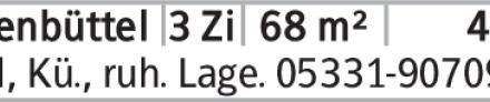Anzeigentitel Bad, Kü., ruh. Lage. 05331-907099