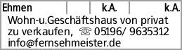 Ehmen k.A. k.A. Wohn-u.Geschäftshaus von privat zu verkaufen, s 05196/...
