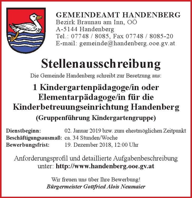Stellenausschreibung Die Gemeinde Handenberg schreibt zur Besetzung aus: 1 Kindergartenpädagoge/in oder Elementarpädagoge/in für die Kinderbetreuungseinrichtung Handenberg (Gruppenführung Kindergarten