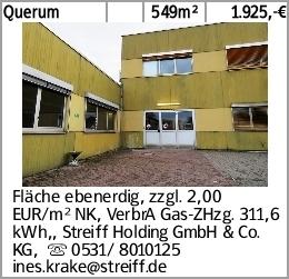 Querum 549m² 1.925,-€ Fläche ebenerdig, zzgl. 2,00 EUR/m² NK, VerbrA Gas-ZHzg....